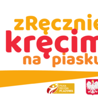 """Piłka Ręczna Plażowa – System Sportu Młodzieżowego i """"zRęcznie kręcimy na piasku"""""""